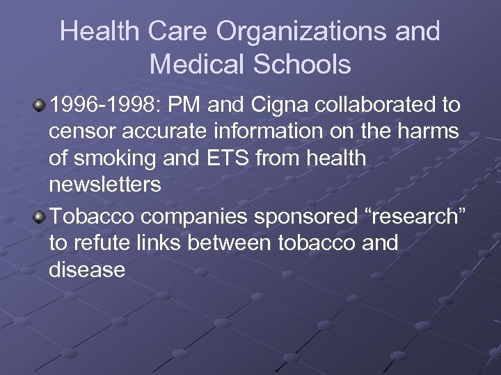 Health Care Organizations and Medical Schools 1996 -1998: PM and Cigna collaborated to censor