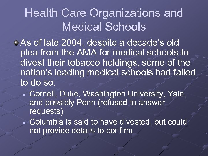 Health Care Organizations and Medical Schools As of late 2004, despite a decade's old