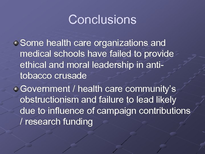 Conclusions Some health care organizations and medical schools have failed to provide ethical and