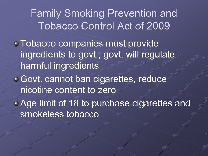 Family Smoking Prevention and Tobacco Control Act of 2009 Tobacco companies must provide ingredients