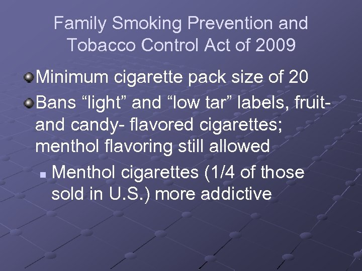 Family Smoking Prevention and Tobacco Control Act of 2009 Minimum cigarette pack size of