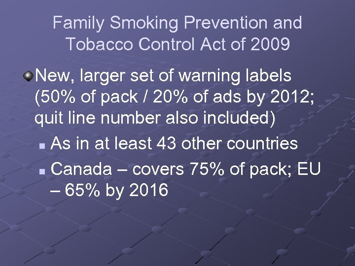 Family Smoking Prevention and Tobacco Control Act of 2009 New, larger set of warning