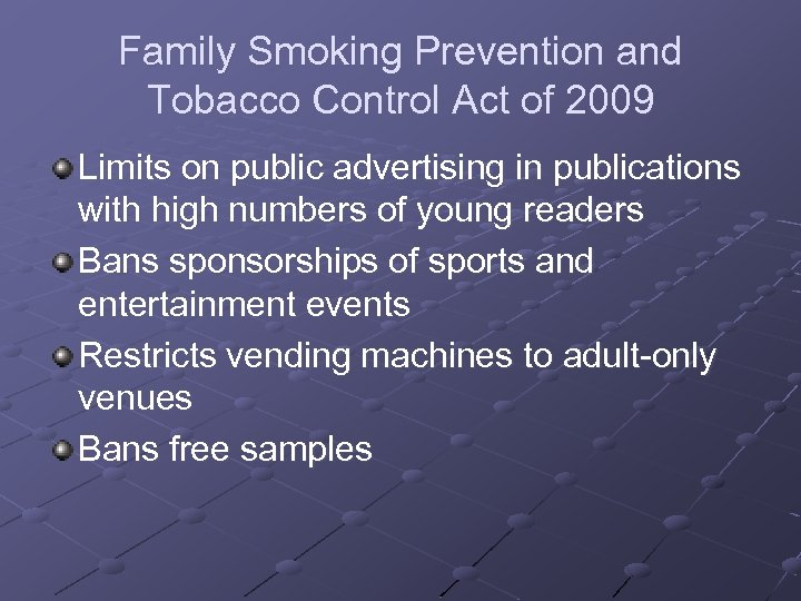 Family Smoking Prevention and Tobacco Control Act of 2009 Limits on public advertising in