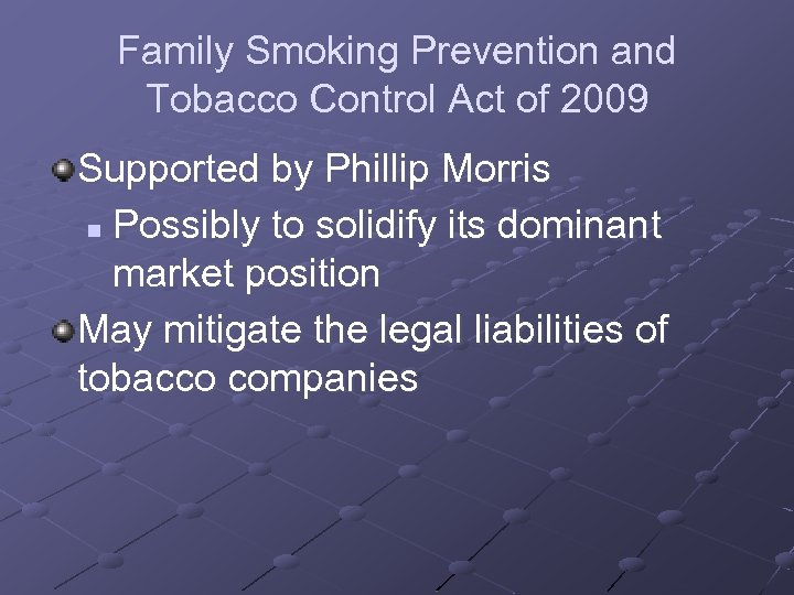 Family Smoking Prevention and Tobacco Control Act of 2009 Supported by Phillip Morris n
