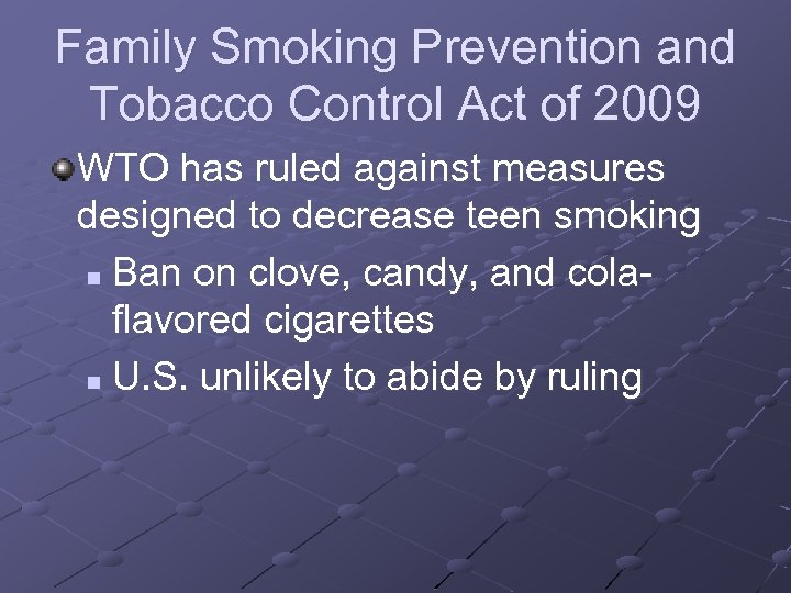 Family Smoking Prevention and Tobacco Control Act of 2009 WTO has ruled against measures