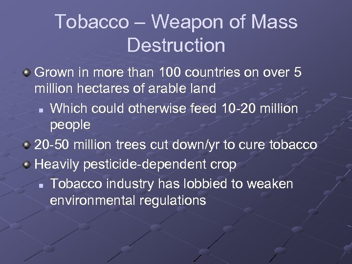 Tobacco – Weapon of Mass Destruction Grown in more than 100 countries on over