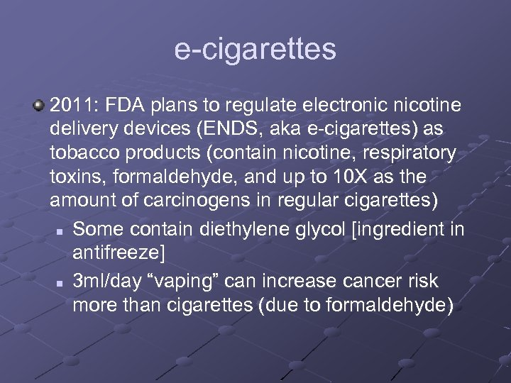 e-cigarettes 2011: FDA plans to regulate electronic nicotine delivery devices (ENDS, aka e-cigarettes) as