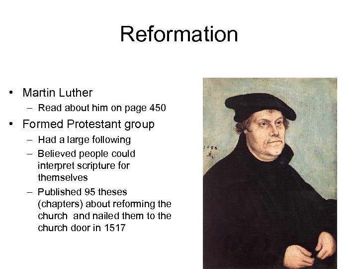 Reformation • Martin Luther – Read about him on page 450 • Formed Protestant