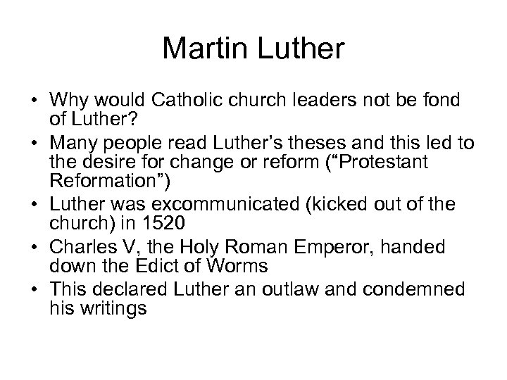 Martin Luther • Why would Catholic church leaders not be fond of Luther? •