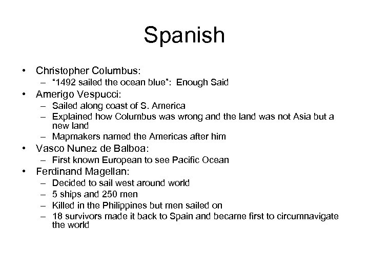 "Spanish • Christopher Columbus: – "" 1492 sailed the ocean blue"": Enough Said •"