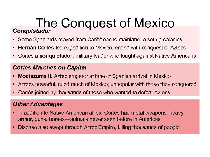 The Conquest of Mexico Conquistador • Some Spaniards moved from Caribbean to mainland to