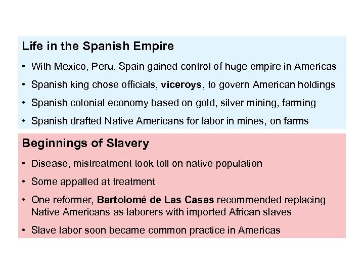 Life in the Spanish Empire • With Mexico, Peru, Spain gained control of huge
