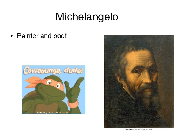 Michelangelo • Painter and poet
