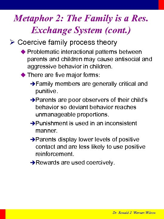 Metaphor 2: The Family is a Res. Exchange System (cont. ) Ø Coercive family