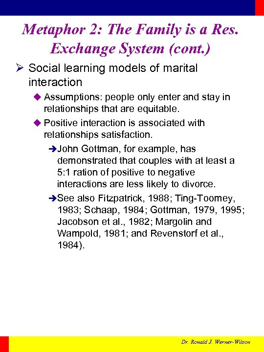 Metaphor 2: The Family is a Res. Exchange System (cont. ) Ø Social learning