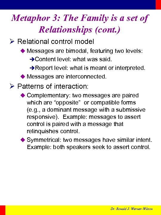 Metaphor 3: The Family is a set of Relationships (cont. ) Ø Relational control