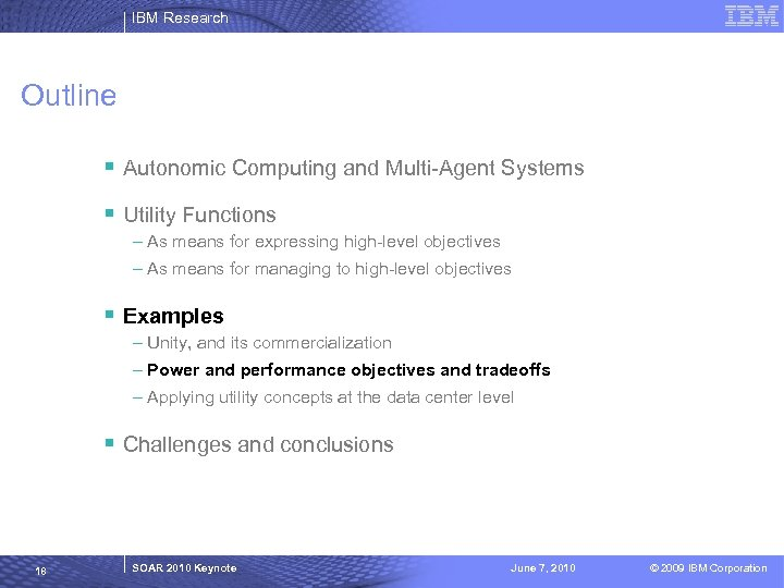 IBM Research Outline § Autonomic Computing and Multi-Agent Systems § Utility Functions – As