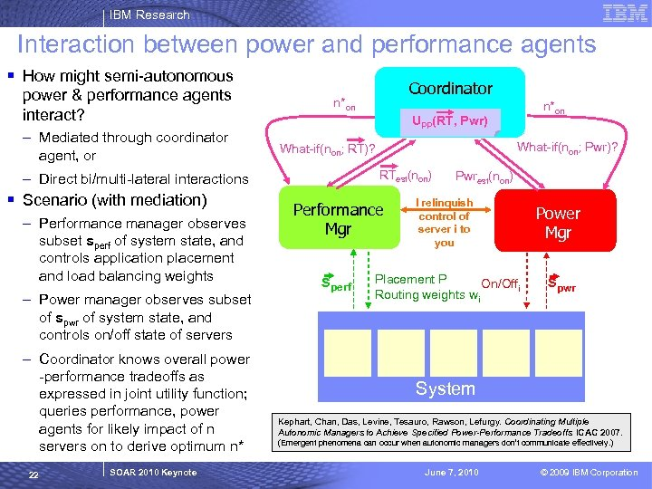 IBM Research Interaction between power and performance agents § How might semi-autonomous power &
