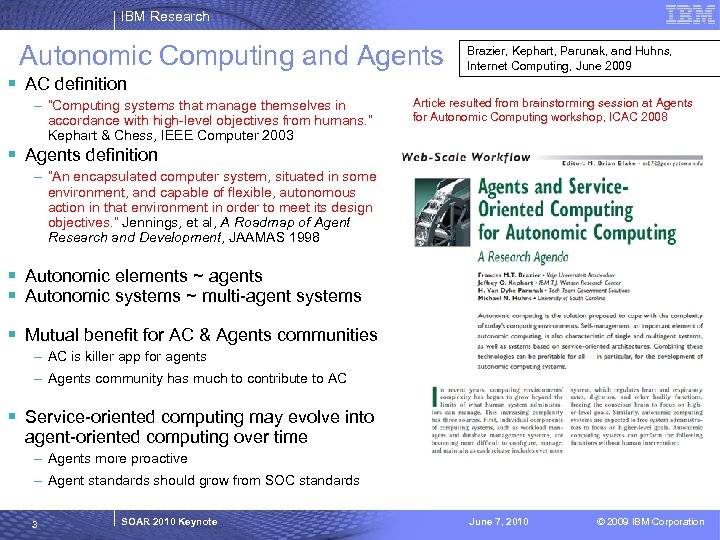 "IBM Research Autonomic Computing and Agents § AC definition – ""Computing systems that manage"