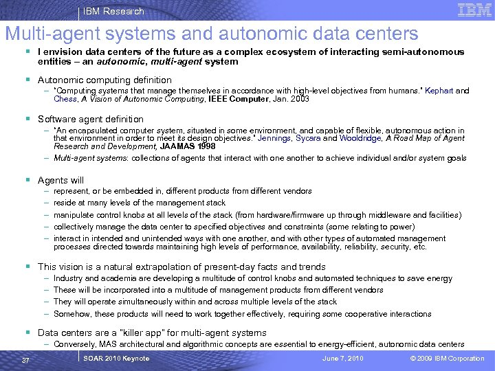 IBM Research Multi-agent systems and autonomic data centers § I envision data centers of