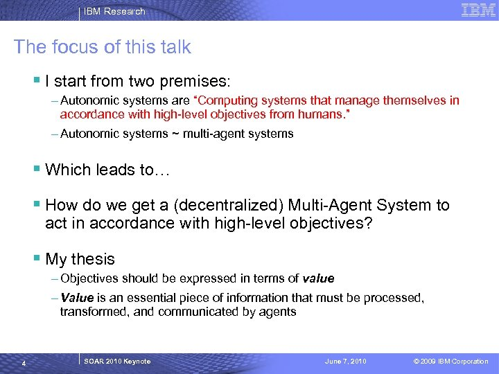 IBM Research The focus of this talk § I start from two premises: –