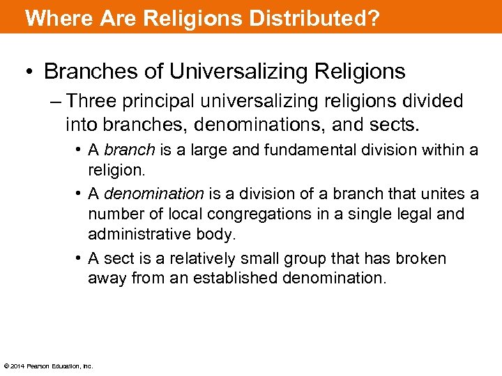 Where Are Religions Distributed? • Branches of Universalizing Religions – Three principal universalizing religions