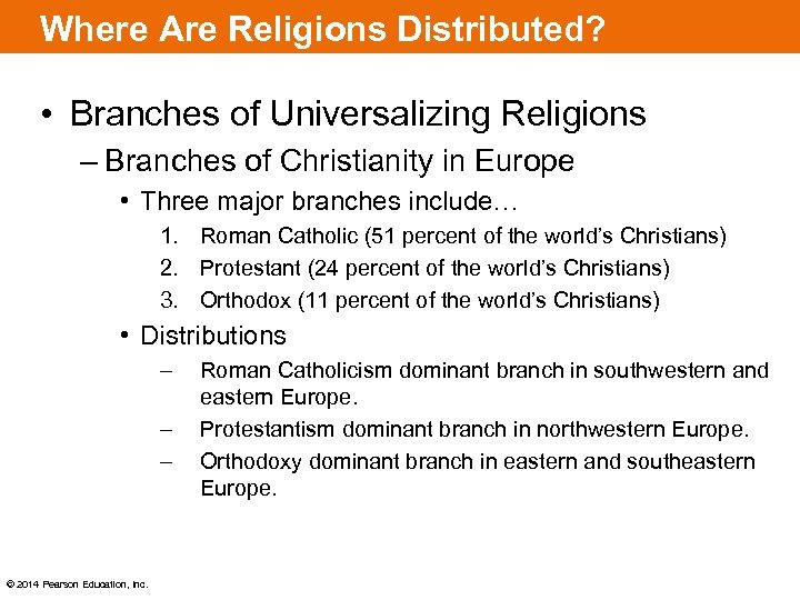 Where Are Religions Distributed? • Branches of Universalizing Religions – Branches of Christianity in