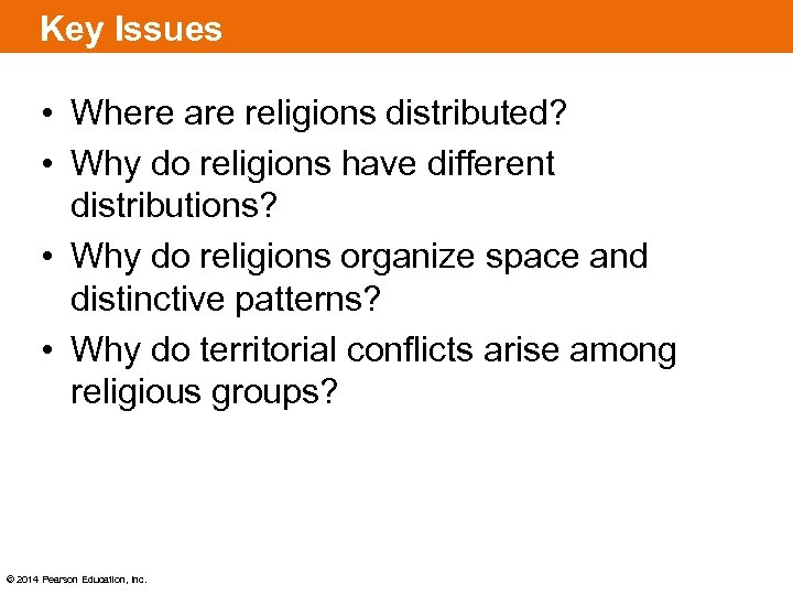 Key Issues • Where are religions distributed? • Why do religions have different distributions?