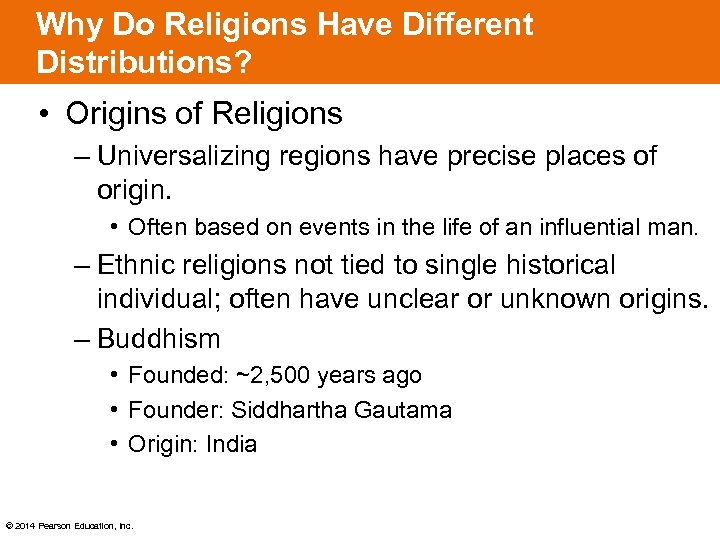 Why Do Religions Have Different Distributions? • Origins of Religions – Universalizing regions have