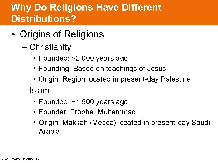 Why Do Religions Have Different Distributions? • Origins of Religions – Christianity • Founded: