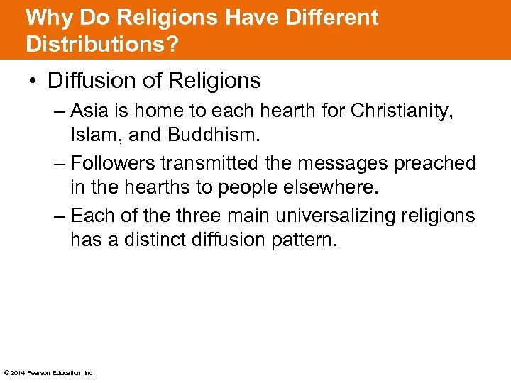 Why Do Religions Have Different Distributions? • Diffusion of Religions – Asia is home