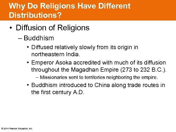 Why Do Religions Have Different Distributions? • Diffusion of Religions – Buddhism • Diffused