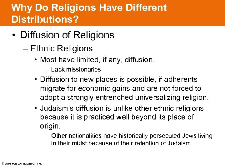 Why Do Religions Have Different Distributions? • Diffusion of Religions – Ethnic Religions •