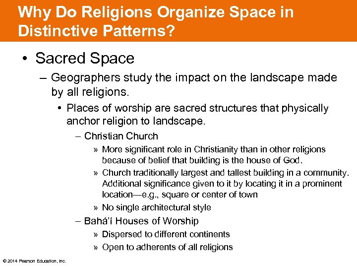 Why Do Religions Organize Space in Distinctive Patterns? • Sacred Space – Geographers study