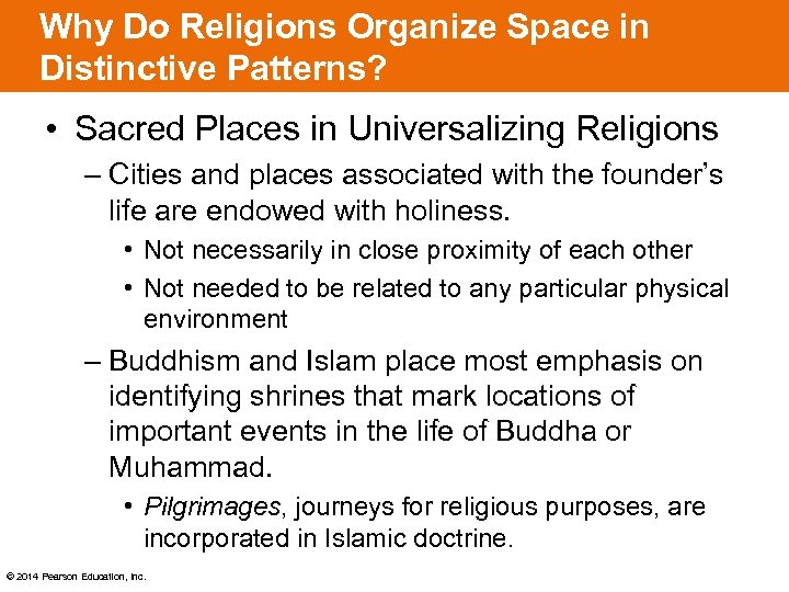 Why Do Religions Organize Space in Distinctive Patterns? • Sacred Places in Universalizing Religions