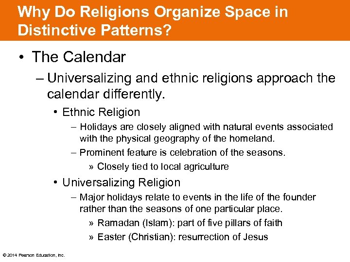 Why Do Religions Organize Space in Distinctive Patterns? • The Calendar – Universalizing and