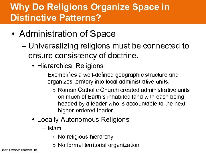 Why Do Religions Organize Space in Distinctive Patterns? • Administration of Space – Universalizing