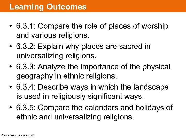 Learning Outcomes • 6. 3. 1: Compare the role of places of worship and