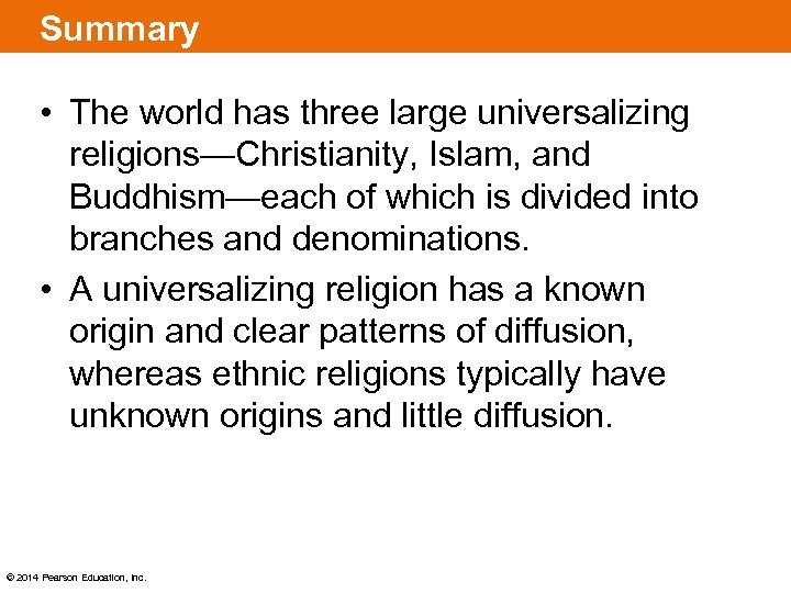 Summary • The world has three large universalizing religions—Christianity, Islam, and Buddhism—each of which