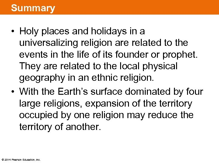 Summary • Holy places and holidays in a universalizing religion are related to the