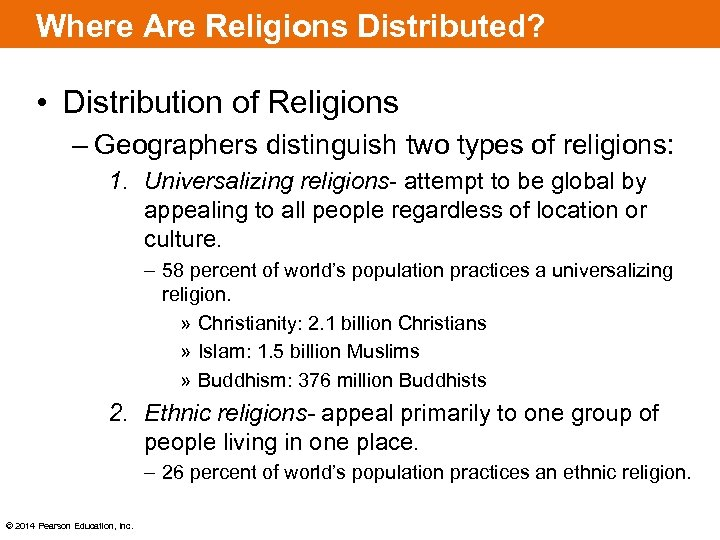 Where Are Religions Distributed? • Distribution of Religions – Geographers distinguish two types of