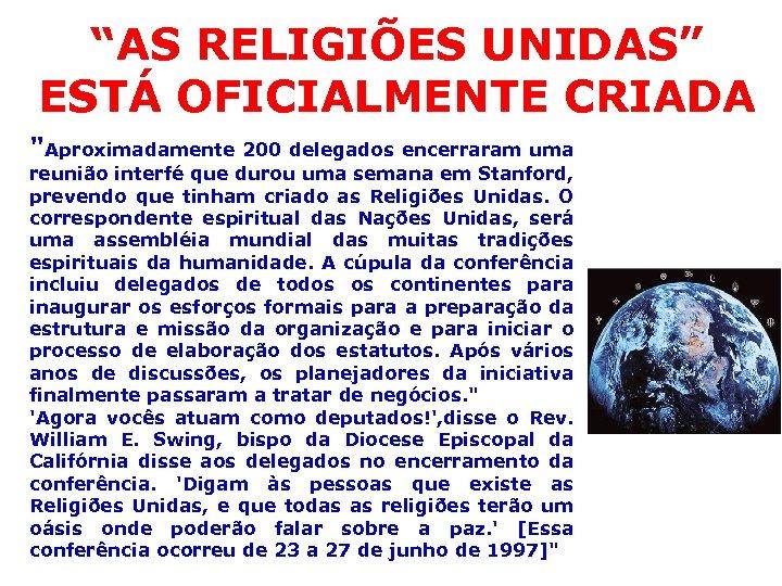 """""""AS RELIGIÕES UNIDAS"""" ESTÁ OFICIALMENTE CRIADA"""