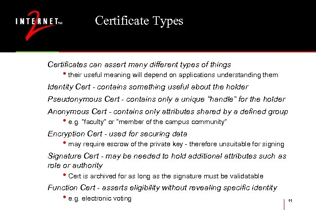 Certificate Types Certificates can assert many different types of things • their useful meaning
