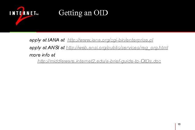 Getting an OID apply at IANA at http: //www. iana. org/cgi-bin/enterprise. pl apply at