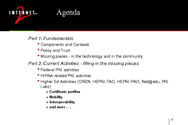 Agenda Part 1: Fundamentals • Components and Contexts • Policy and Trust • Missing