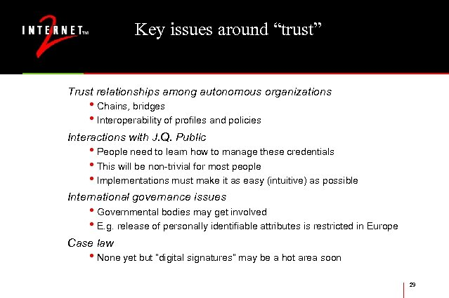"Key issues around ""trust"" Trust relationships among autonomous organizations • Chains, bridges • Interoperability"