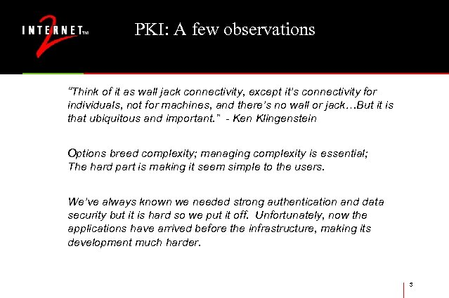 "PKI: A few observations ""Think of it as wall jack connectivity, except it's connectivity"