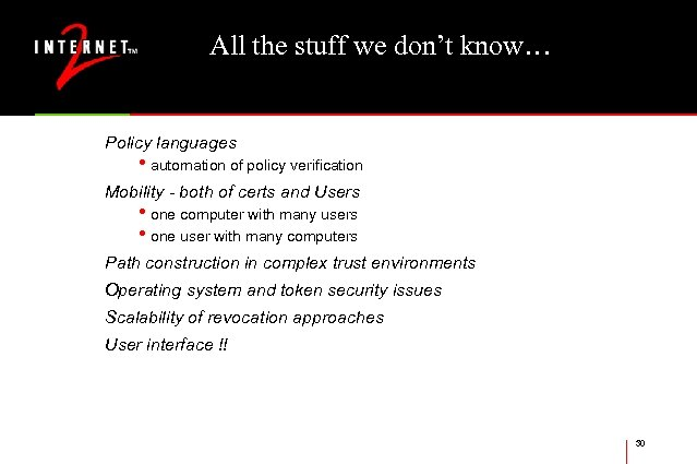 All the stuff we don't know… Policy languages • automation of policy verification Mobility