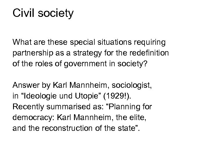 Civil society What are these special situations requiring partnership as a strategy for the