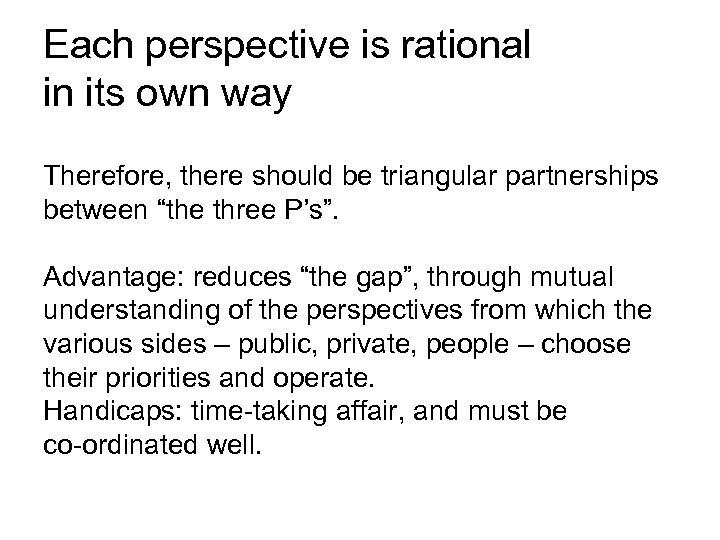 Each perspective is rational in its own way Therefore, there should be triangular partnerships